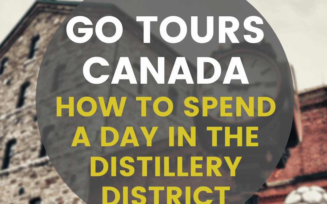 How to Spend a Day in the Distillery District